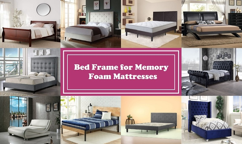 Bed Frame for Memory Foam Mattresses