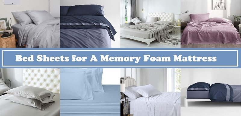Best Bed Sheets for A Memory Foam Mattress